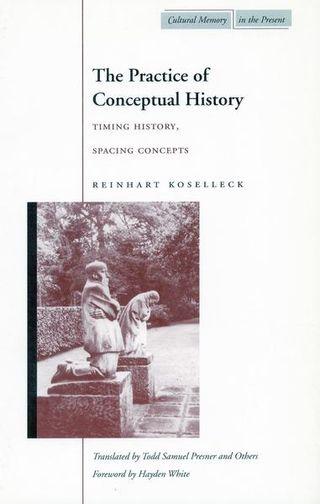 圖3 Reinhart Koselleck的作品《概念史的實踐》(The Practice of Conceptual History)